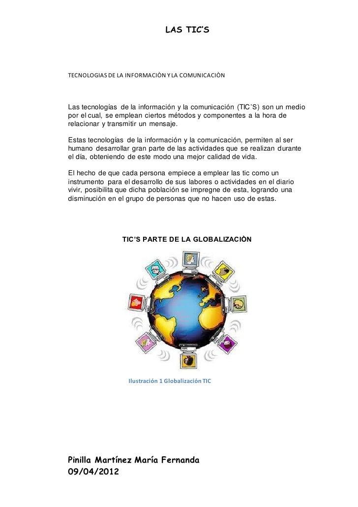 LAS TIC'STECNOLOGIAS DE LA INFORMACIÒN Y LA COMUNICACIÒNLas tecnologías de la información y la comunicación (TIC'S) son un...