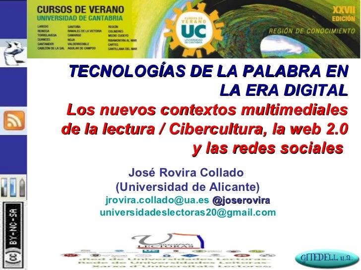 TECNOLOGÍAS DE LA PALABRA EN LA ERA DIGITAL Los nuevos contextos multimediales de la lectura / Cibercultura, la web 2.0 y ...