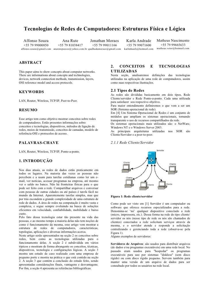 Tecnologias de Redes de Computadores: Estruturas Física e Lógica     Affonso Souza                 Ana Rute             Jo...