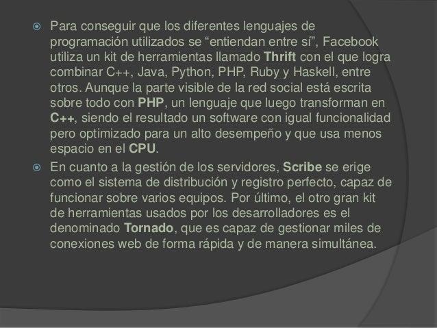 """ Para conseguir que los diferentes lenguajes de programación utilizados se """"entiendan entre sí"""", Facebook utiliza un kit ..."""
