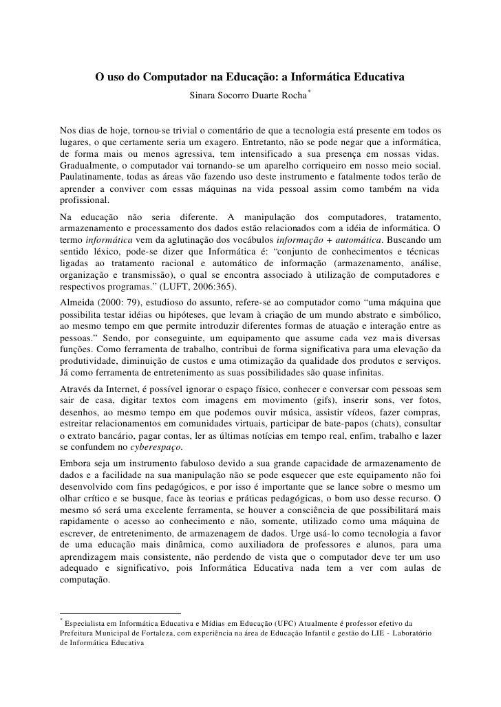 O uso do Computador na Educação: a Informática Educativa                                      Sinara Socorro Duarte Rocha ...