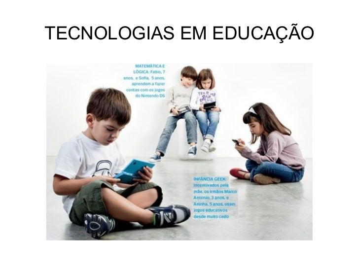 TECNOLOGIAS EM EDUCAÇÃO