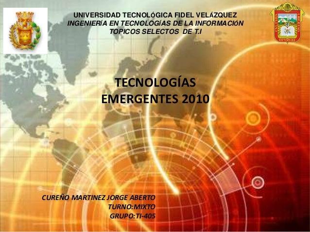 UNIVERSIDAD TECNOLÓGICA FIDEL VELÁZQUEZ INGENIERÍA EN TECNOLOGÍAS DE LA INFORMACIÓN TOPICOS SELECTOS DE T.I TECNOLOGÍAS EM...