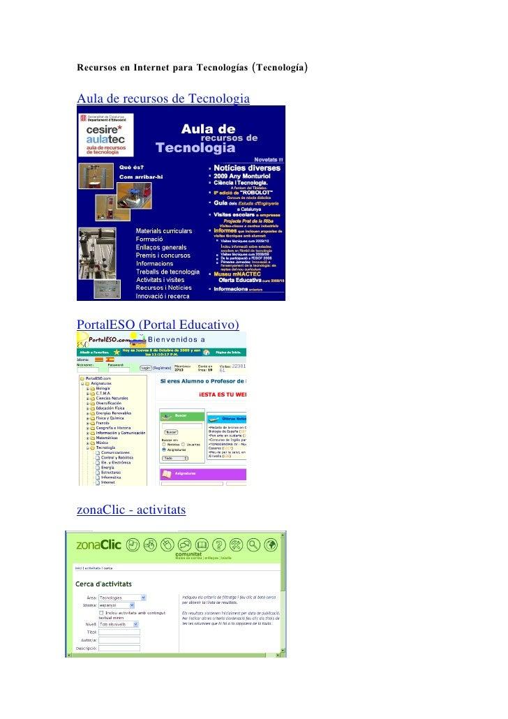 Recursos en Internet para Tecnologías (Tecnología)   Aula de recursos de Tecnologia     PortalESO (Portal Educativo)     z...