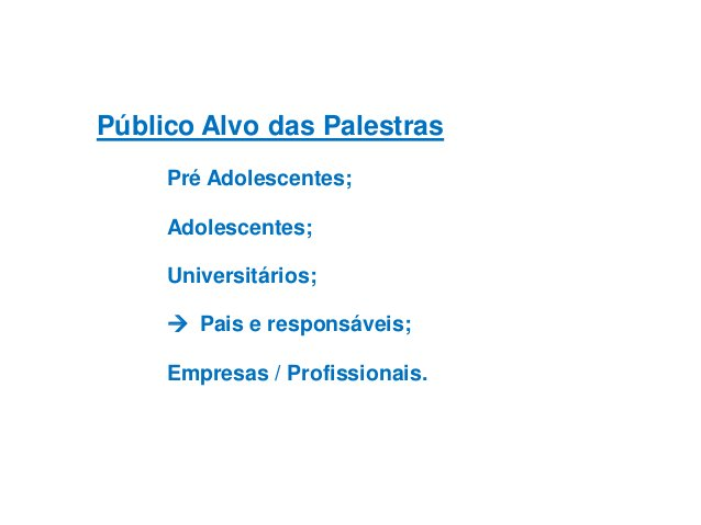 Público Alvo das Palestras Pré Adolescentes;  Adolescentes; Universitários;  Pais e responsáveis; Empresas / Profissionai...
