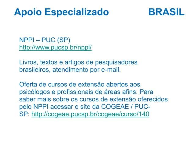 BRASIL Notícia de www.oglobo.com  Alguns locais: PROAD (Unifesp) Hospital das Clínicas (SP) NPPI – PUC (SP)  http://oglobo...