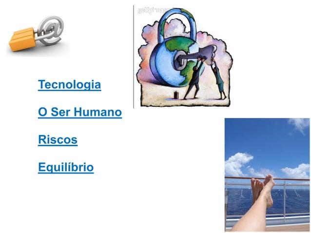 O que está disponível com as tecnologias digitais...  • • • • •  Jogos; Redes Sociais; Portais de Notícias; Chats; Sites d...