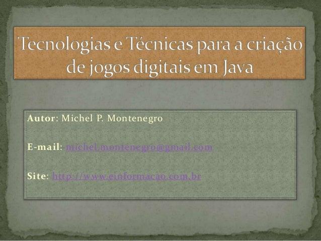 Autor: Michel P. MontenegroE-mail: michel.montenegro@gmail.comSite: http://www.einformacao.com.br