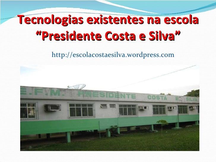 """Tecnologias existentes na escola """"Presidente Costa e Silva"""" http://escolacostaesilva.wordpress.com"""