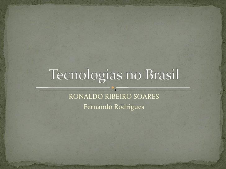 RONALDO RIBEIRO SOARES Fernando Rodrigues