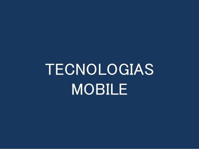 TECNOLOGIAS MOBILE