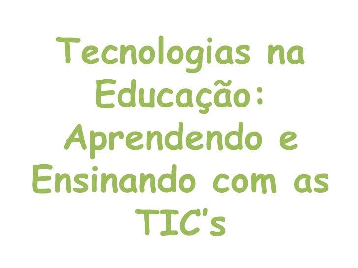 Tecnologias na Educação: Aprendendo e Ensinando com as TIC's