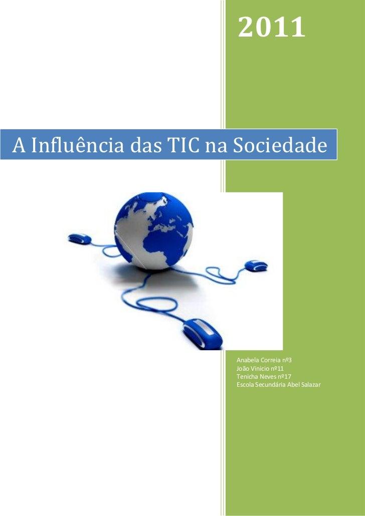 2011A Influência das TIC na Sociedade                       Anabela Correia nº3                       João Vinicio nº11   ...