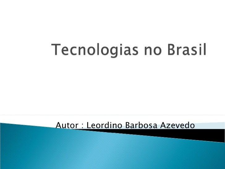 Autor : Leordino Barbosa Azevedo
