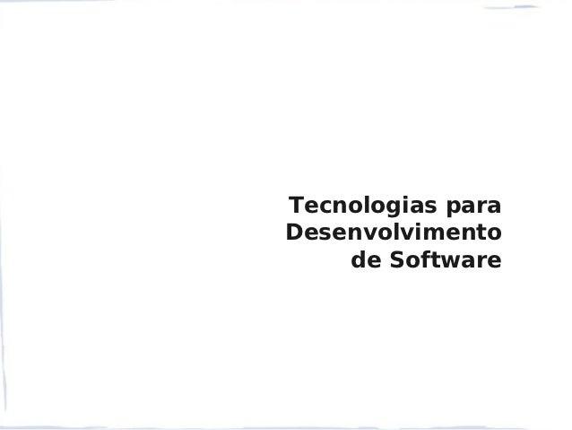 Tecnologias paraDesenvolvimento    de Software