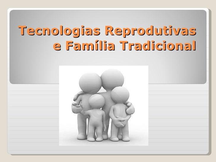 Tecnologias Reprodutivas e Família Tradicional