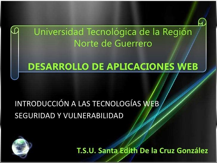 Universidad Tecnológica de la Región Norte de GuerreroDESARROLLO DE APLICACIONES WEB<br />INTRODUCCIÓN A LAS TECNOLOGÍAS W...
