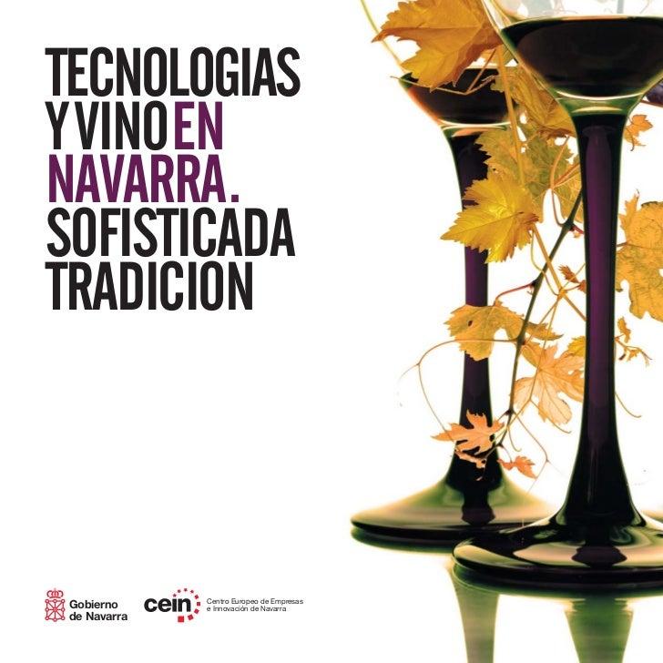 TECNOLOGIASYVINOENNAVARRA.SOFISTICADATRADICION              Centro Europeo de Empresas Gobierno     e Innovación de Navarr...