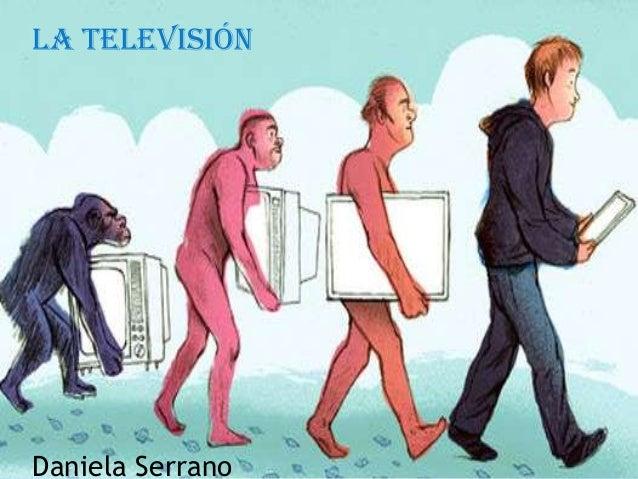 La televisión Daniela Serrano