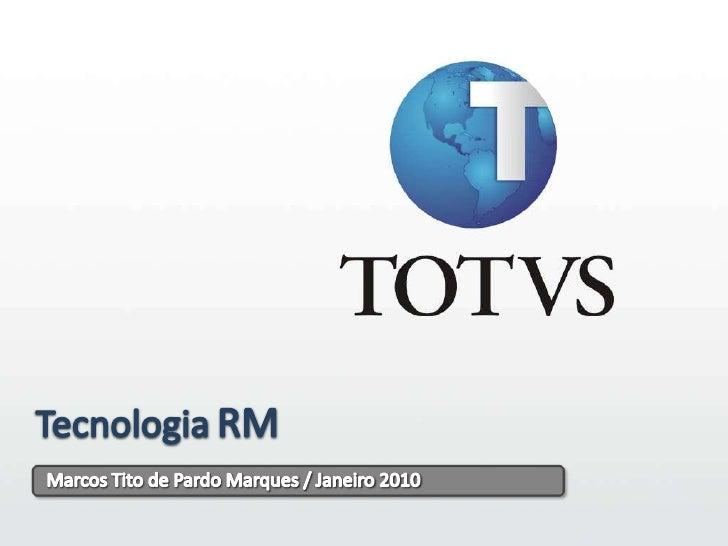 1<br />TecnologiaRM<br />Marcos Tito de Pardo Marques / Janeiro 2010<br />