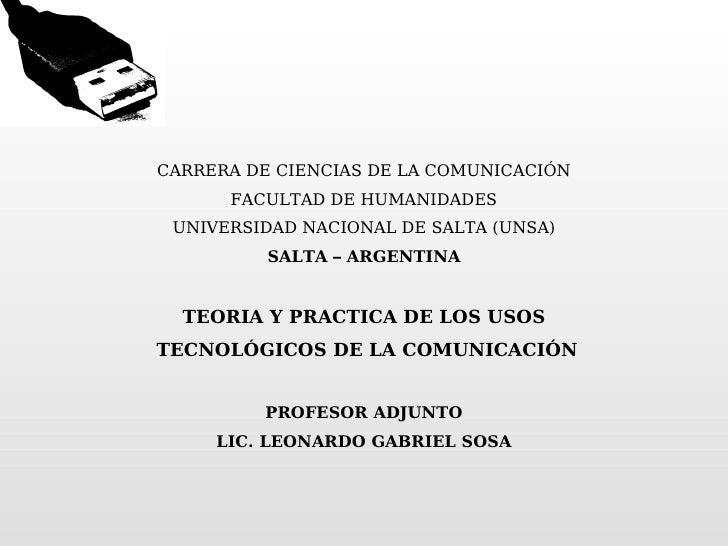 CARRERA DE CIENCIAS DE LA COMUNICACIÓN FACULTAD DE HUMANIDADES UNIVERSIDAD NACIONAL DE SALTA (UNSA) SALTA – ARGENTINA  TE...