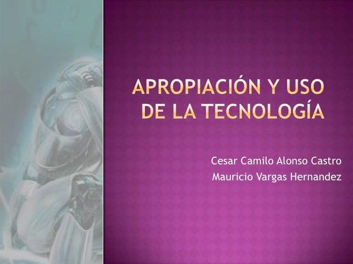 Cesar Camilo Alonso CastroMauricio Vargas Hernandez