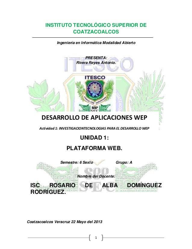 1INSTITUTO TECNOLÓGICO SUPERIOR DECOATZACOALCOSIngeniería en Informática Modalidad AbiertoPRESENTA:Rivera Reyes Antonio.Se...