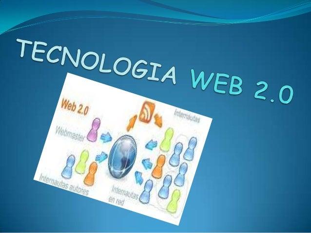  El término Web 2.0 comprende aquellos sitios web que facilitan el compartir información, la interoperabilidad, el diseño...