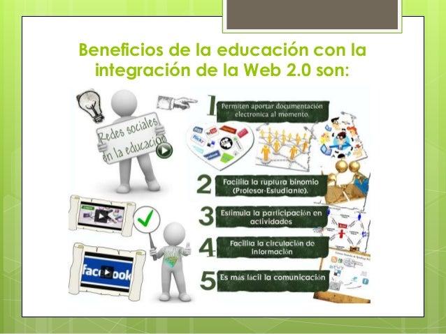 Beneficios de la educación con la integración de la Web 2.0 son: