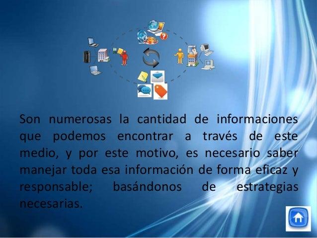 Son numerosas la cantidad de informacionesque podemos encontrar a través de estemedio, y por este motivo, es necesario sab...