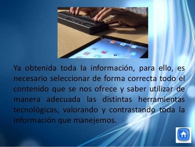 Ya obtenida toda la información, para ello, esnecesario seleccionar de forma correcta todo elcontenido que se nos ofrece y...