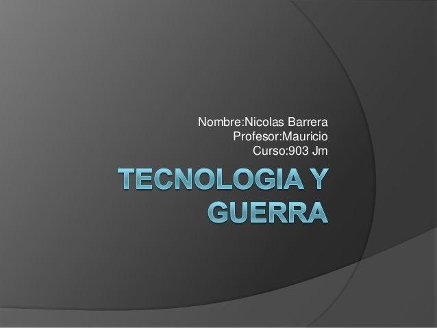 Nombre:Nicolas Barrera     Profesor:Mauricio        Curso:903 Jm