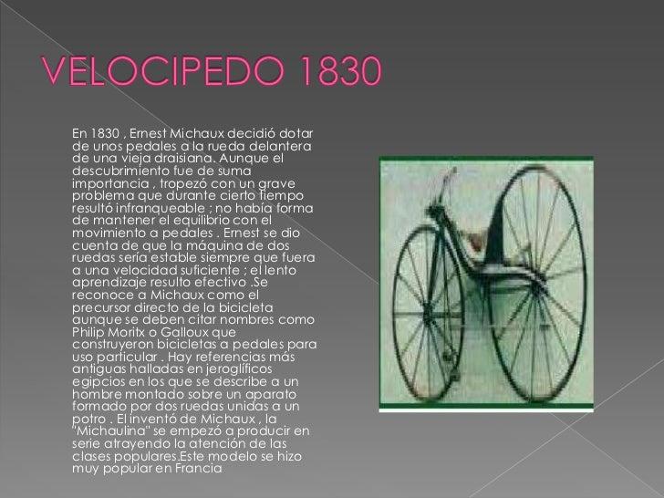   En 1839, un herrero escocés,    KirkpatrickMacmillan, añadió las    palancas de conducción y los pedales    a una máqu...