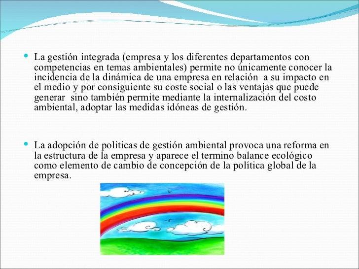 <ul><li>La gestión integrada (empresa y los diferentes departamentos con competencias en temas ambientales) permite no úni...