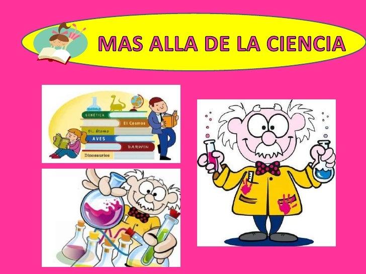 MAS ALLA DE LA CIENCIA<br />
