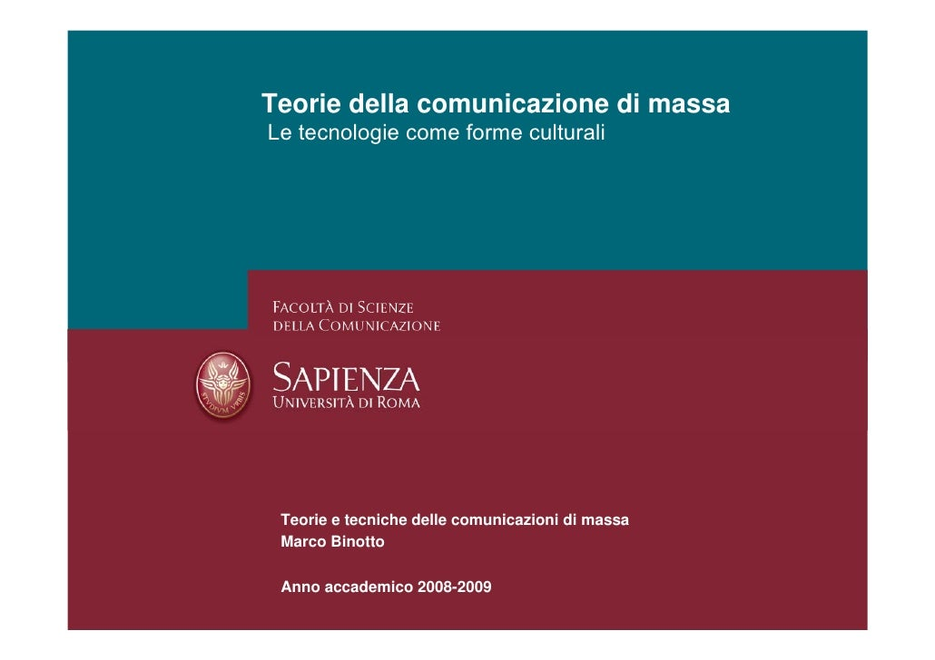 Teorie della comunicazione di massa Le tecnologie come forme culturali      Teorie e tecniche delle comunicazioni di massa...
