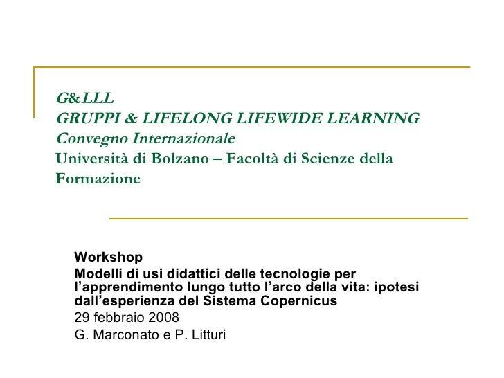 G & LLL GRUPPI & LIFELONG LIFEWIDE LEARNING Convegno Internazionale   Università di Bolzano – Facoltà di Scienze della For...