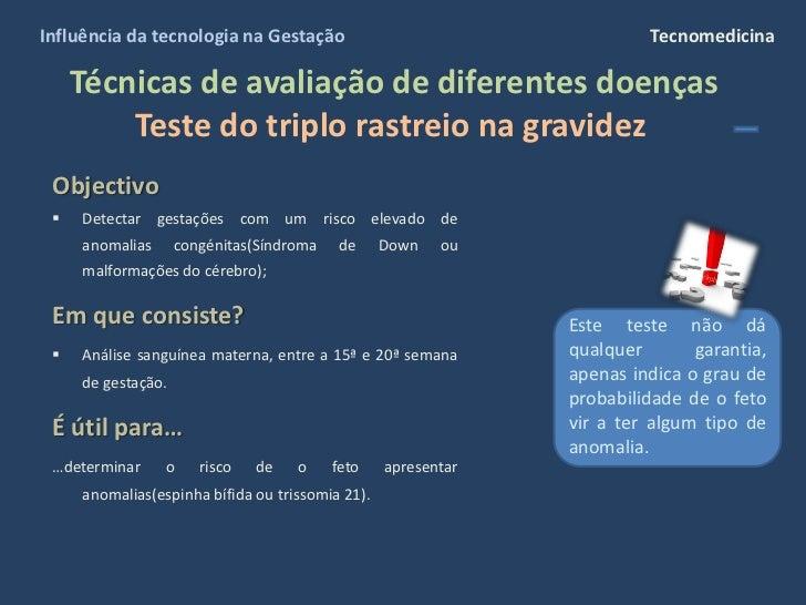 Influência da tecnologia na Gestação                                    Tecnomedicina       Técnicas de avaliação de difer...