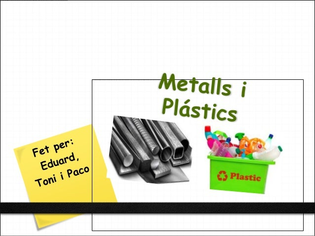 METALLS:  INTRODUCCIÓ  La humanitat va començar a utilitzar els metalls fa uns sis mil anys. Els metalls són materials d'o...