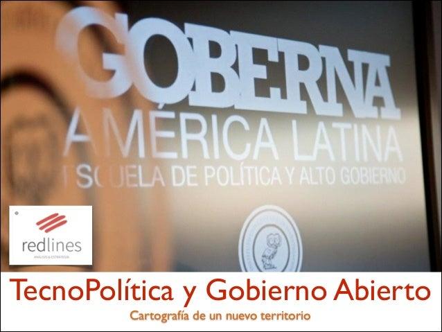 TecnoPolítica y Gobierno Abierto  Cartografía de un nuevo territorio