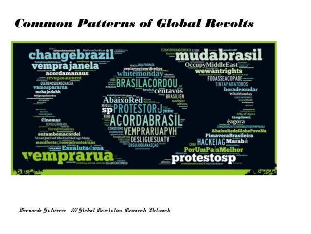 Common Patterns of Global Revolts  Bernardo Gutiérrez /// Global Revolution Research Network