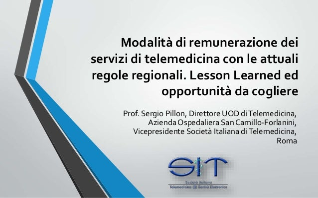 Modalità di remunerazione deiservizi di telemedicina con le attualiregole regionali. Lesson Learned ed              opport...
