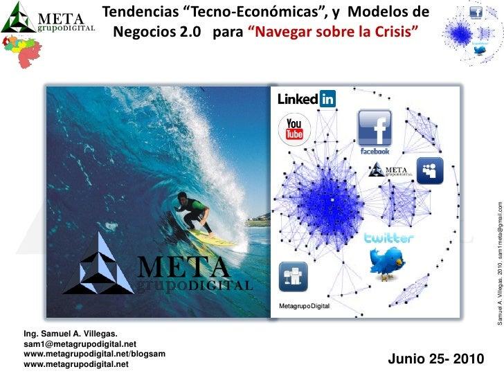 """Tendencias """"Tecno-Económicas"""", y Modelos de                   Negocios 2.0 para """"Navegar sobre la Crisis""""                 ..."""