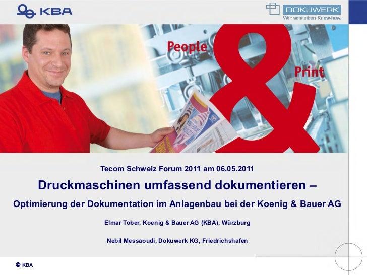 Tecom Schweiz Forum 2011 am 06.05.2011        Druckmaschinen umfassend dokumentieren –Optimierung der Dokumentation im Anl...