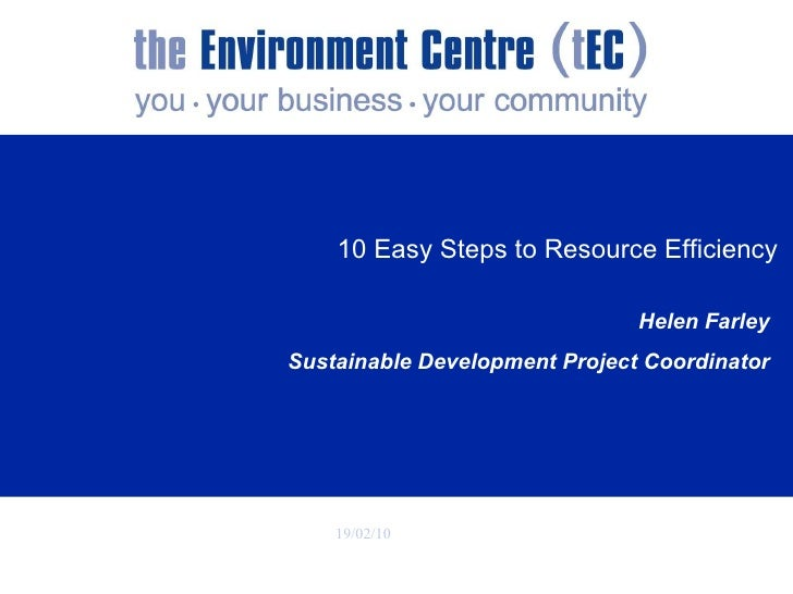 10 Easy Steps to Resource Efficiency   Helen Farley Sustainable Development Project Coordinator