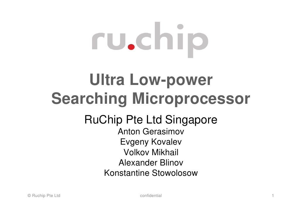 Ultra Low-power           Searching Microprocessor                   RuChip Pte Ltd Singapore                         Anto...