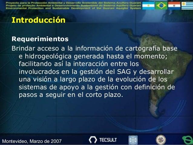 Introducción  Requerimientos  Brindar acceso a la información de cartografía base  e hidrogeológica generada hasta el mome...
