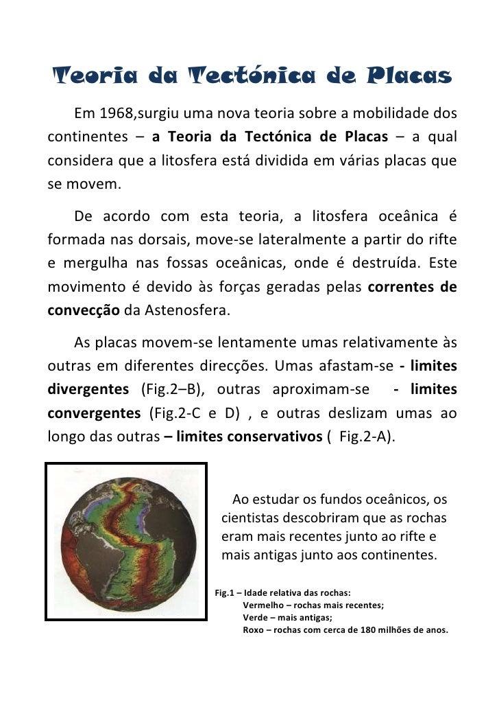 Teoria da Tectónica de Placas<br />       Em 1968,surgiu uma nova teoria sobre a mobilidade dos continentes – a Teoria da ...
