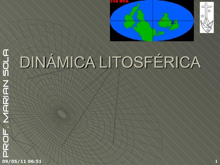 DINÁMICA LITOSFÉRICA 09/05/11   06:51
