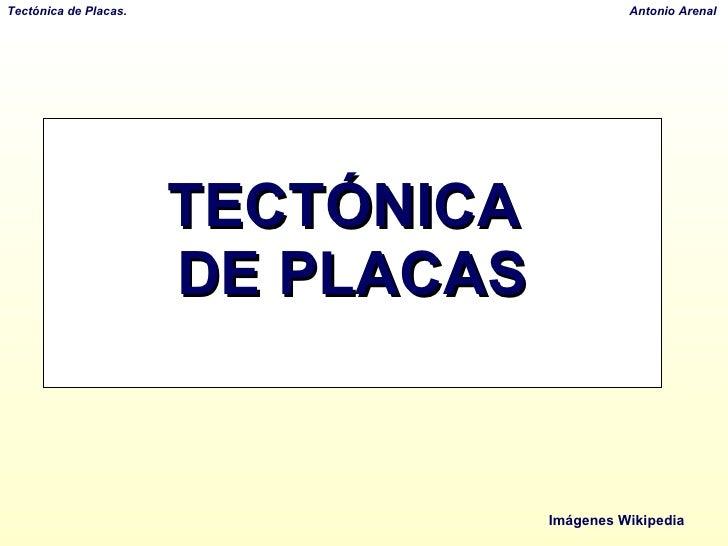 TECTÓNICA  DE PLACAS Imágenes Wikipedia